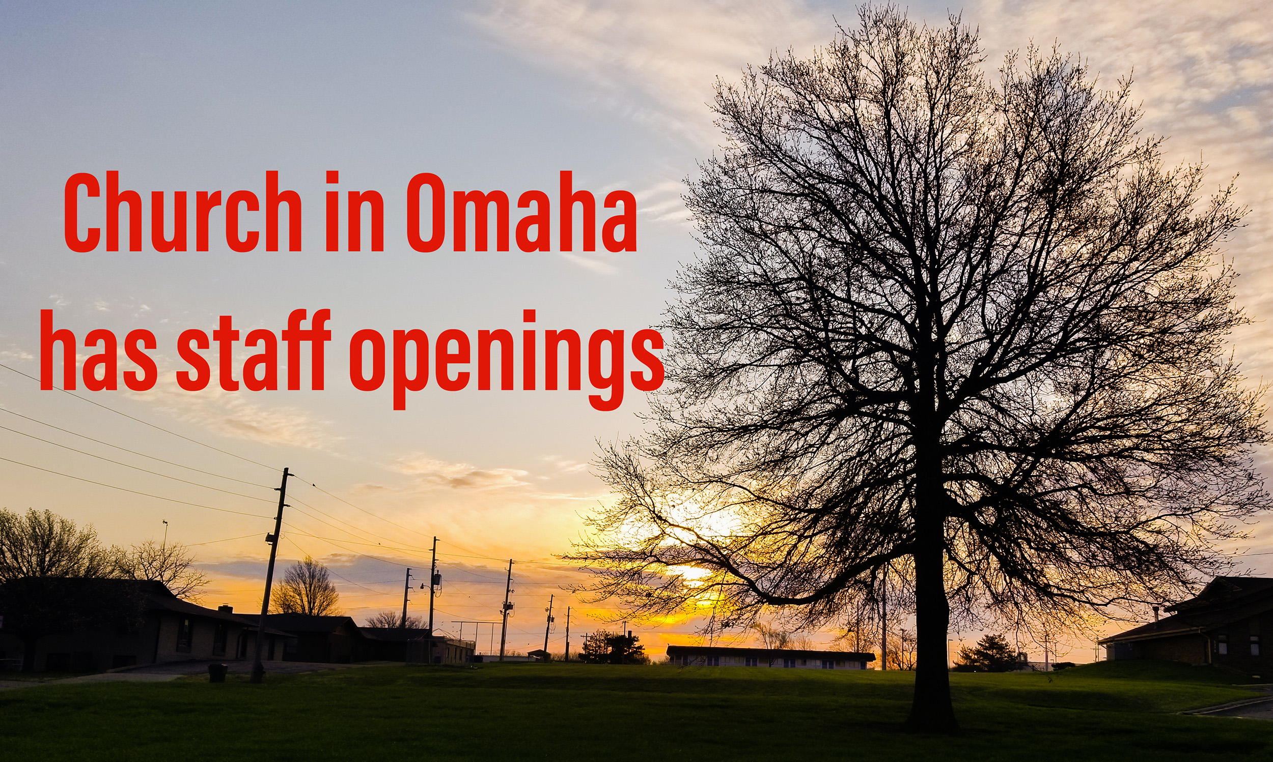 Church in Omaha has two staff openings